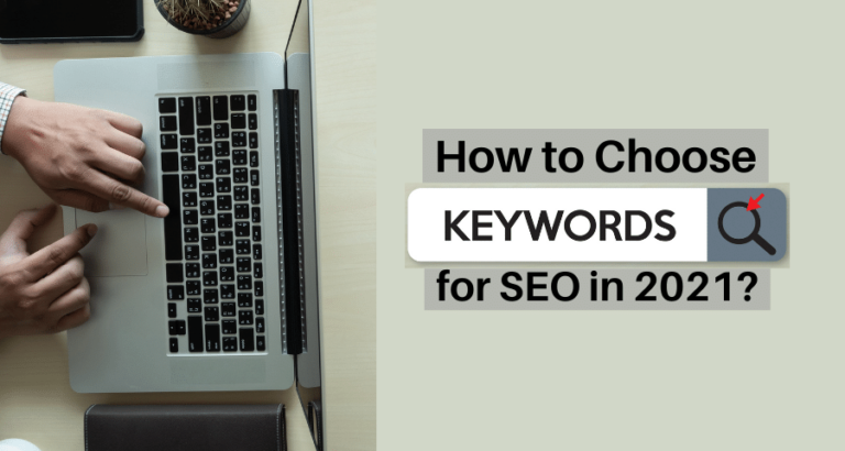 How to Choose Keywords for SEO in 2021