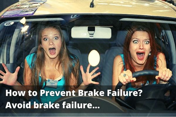 How to Prevent Brake Failure? | Avoid brake failure [2021]